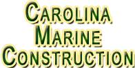 Welcome to Carolina Marine Construction Inc.